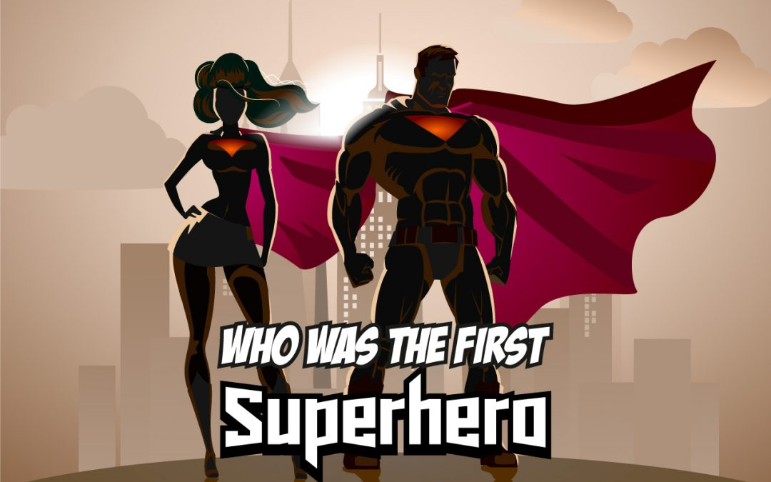 Who Was The First Superhero? (RESEARCHED)